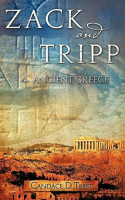Zack and Tripp in Ancient Greece - Candace D. Trest