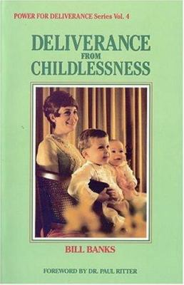 Deliverance from Childlessness - Bill Banks