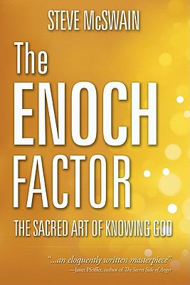 The Enoch Factor : The Sacred Art of Knowing God - Stephen B. McSwain