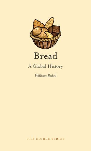 Bread: A Global History - Book  of the Edible Series