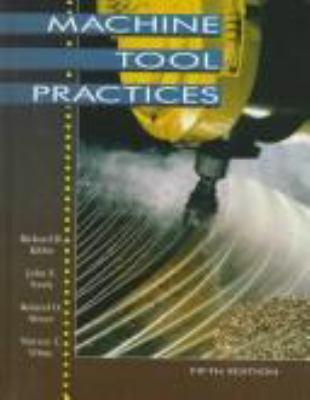 Machine Tool Practices 8th Edition Book By Richard R Kibbe