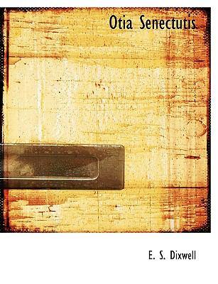 Paperback Otia Senectutis Book