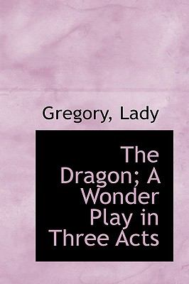 Paperback The Dragon; a Wonder Play in Three Acts Book