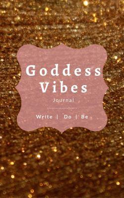 Paperback Goddess Vibes Journal : Write Do Be Book