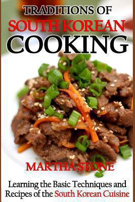 Traditions of south korean cooking book by martha stone traditions of south korean cooking learning the basic techniques and recipes of the south korean cuisine forumfinder Gallery