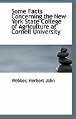 Paperback Some Facts Concerning the New York State College of Agriculture at Cornell University Book