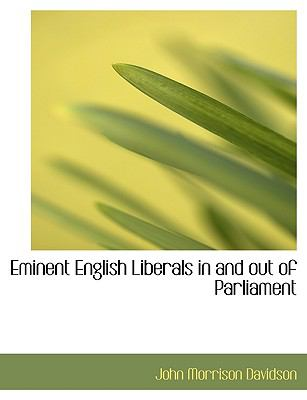 Paperback Eminent English Liberals in and Out of Parliament Book