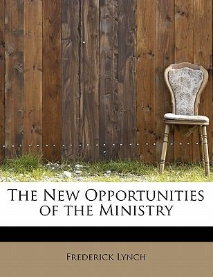 Paperback The New Opportunities of the Ministry Book
