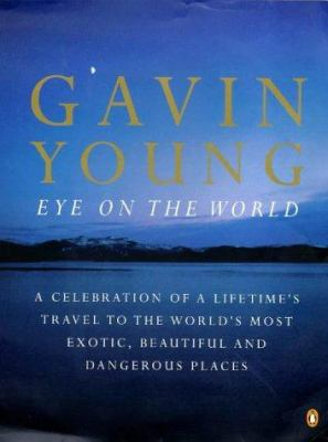 Eye on the World - Gavin Young
