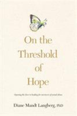 Paperback On the Threshold of Hope : Opening the Door to Healing for Survivors of Sexual Abuse Book
