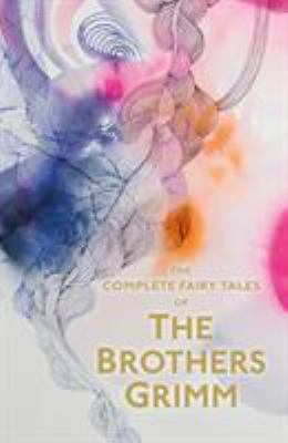 The Complete Illustrated Fairy Tales of the Bro... 1853268984 Book Cover
