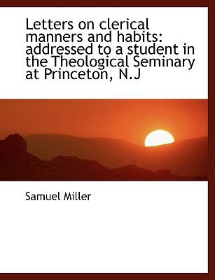 Paperback Letters on Clerical Manners and Habits : Addressed to a student in the Theological Seminary at Prince Book
