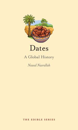 Dates: A Global History - Book  of the Edible Series