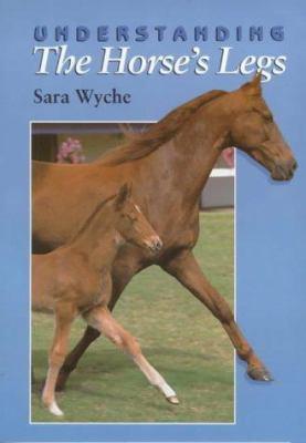 Understanding the Horse's Legs - Sara Wyche