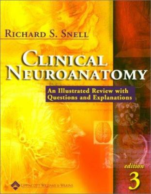 Clinical Neuroanatomy A Review With Book By Richard S Snell