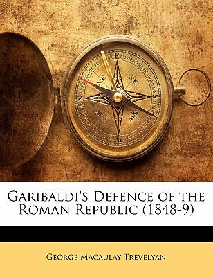 Paperback Garibaldi's Defence of the Roman Republic Book