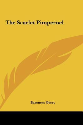 The Scarlet Pimpernel - Emmuska Orczy