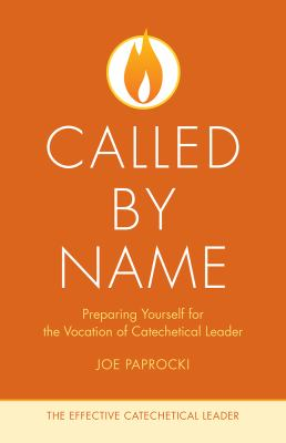 Called by name preparing yourself for book by joe paprocki called by name preparing yourself for the vocation of the catechetical leader by joe paprocki malvernweather Choice Image
