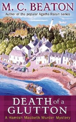 Death of a Glutton (Hamish Macbeth Murder Mystery) 1845297350 Book Cover