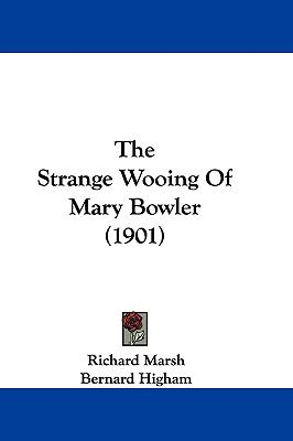 Hardcover The Strange Wooing of Mary Bowler Book