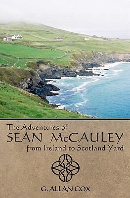 The Adventures of Sean Mccauley, from Ireland to Scotland Yard - G. Cox