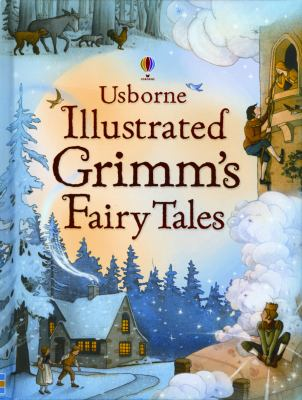 Usborne Illustrated Grimm's Fairy Tales 0794524095 Book Cover