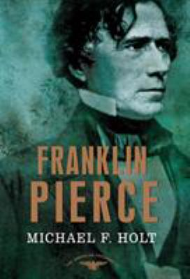 Franklin Pierce - Book #14 of the American Presidents