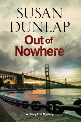 Out of Nowhere: A Zen Mystery Set in San Francisco - Book #7 of the Darcy Lott