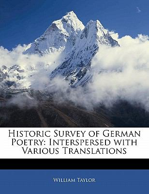 Paperback Historic Survey of German Poetry : Interspersed with Various Translations Book