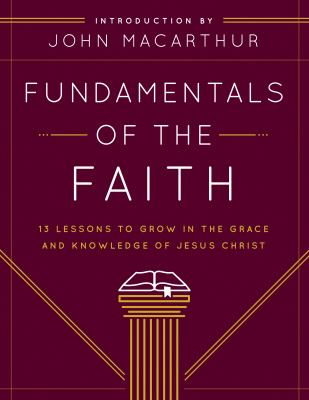 Paperback Fundamentals of the Faith : 13 Lessons to Grow in the Grace and Knowledge of Jesus Christ Book
