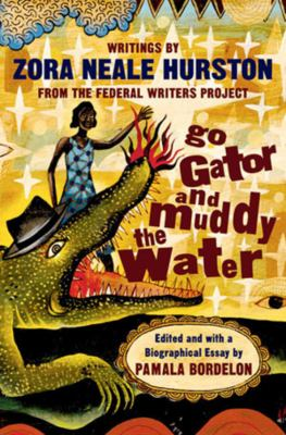 Zora Neale Hurston Works  Insaatmcpgroupco Go Gator And Muddy The Water Book By Zora Neale Hurston