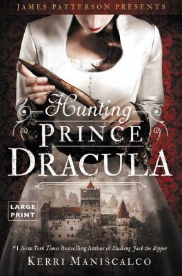 Hunting Prince Dracula [Large Print] 031643986X Book Cover