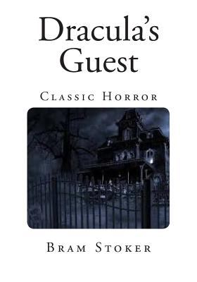 Dracula's Guest 1505811597 Book Cover