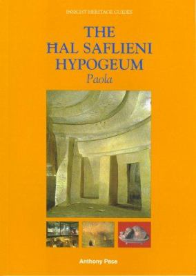 9789993239932 - Pace, Anthony: The Hal Saflieni Hypogeum (Insight Heritage Guides) - Ktieb