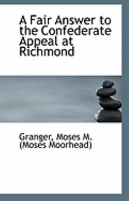 Paperback A Fair Answer to the Confederate Appeal at Richmond Book