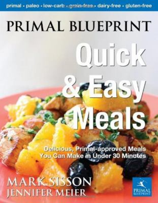 Primal blueprint quick and easy meals book by mark sisson primal blueprint quick and easy meals delicious primal approved meals you can make in under 30 minutes malvernweather Image collections