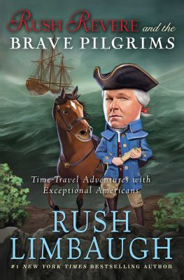 Hardcover Rush Revere and the Brave Pilgrims : Time-Travel Adventures with Exceptional Americans Book