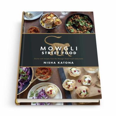 Mowgli street food stories and recipes book by nisha katona mowgli street food authentic indian street food forumfinder Image collections
