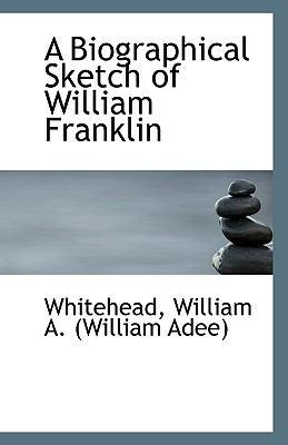 Paperback A Biographical Sketch of William Franklin Book