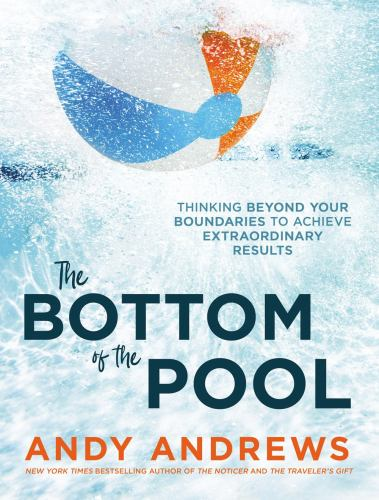 Hardcover The Bottom of the Pool: Thinking Beyond Your Boundaries to Achieve Extraordinary Results Book