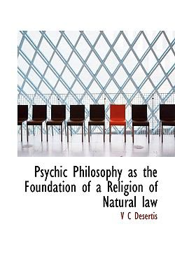 Paperback Psychic Philosophy As the Foundation of a Religion of Natural Law Book