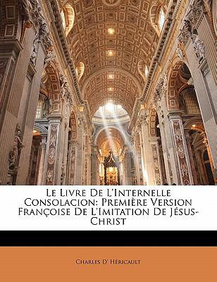 Paperback Le Livre de L'Internelle Consolacion : Premi?re Version Fran?oise de L'imitation de J?sus-Christ Book