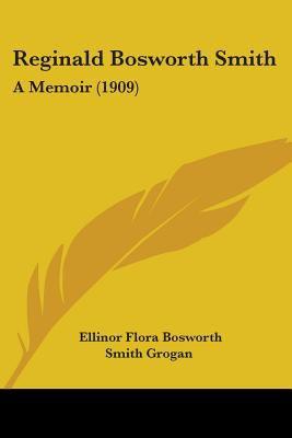 Paperback Reginald Bosworth Smith : A Memoir (1909) Book