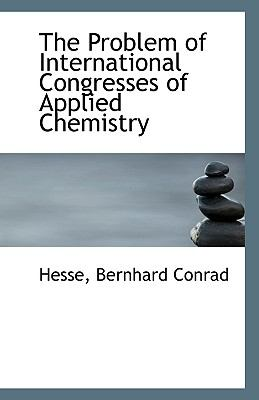 Paperback The Problem of International Congresses of Applied Chemistry Book