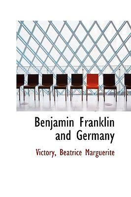 Paperback Benjamin Franklin and Germany Book