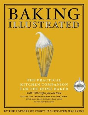 Baking Illustrated: A Best Recipe Classic (The Best Recipe Series) - Book  of the Best Recipe