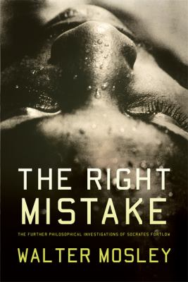 The Right Mistake: The Further Philosophical Investigations of Socrates Fortlow - Book #3 of the Socrates Fortlow