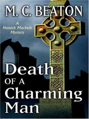 Death of a Charming Man (Hamish Macbeth Mysteri... [Large Print] 0786290463 Book Cover