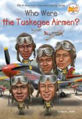 Who Were the Tuskegee Airmen? - Book  of the Who Was/Is...?