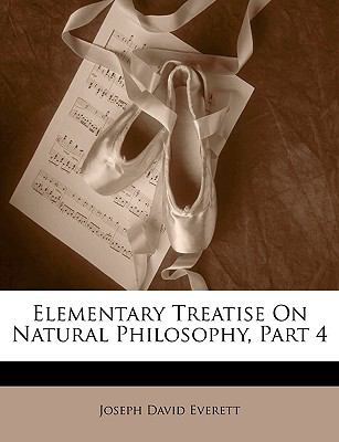 Paperback Elementary Treatise on Natural Philosophy, Part Book